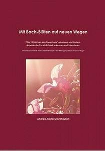 Mit Bach-Blüten auf neuen Wegen